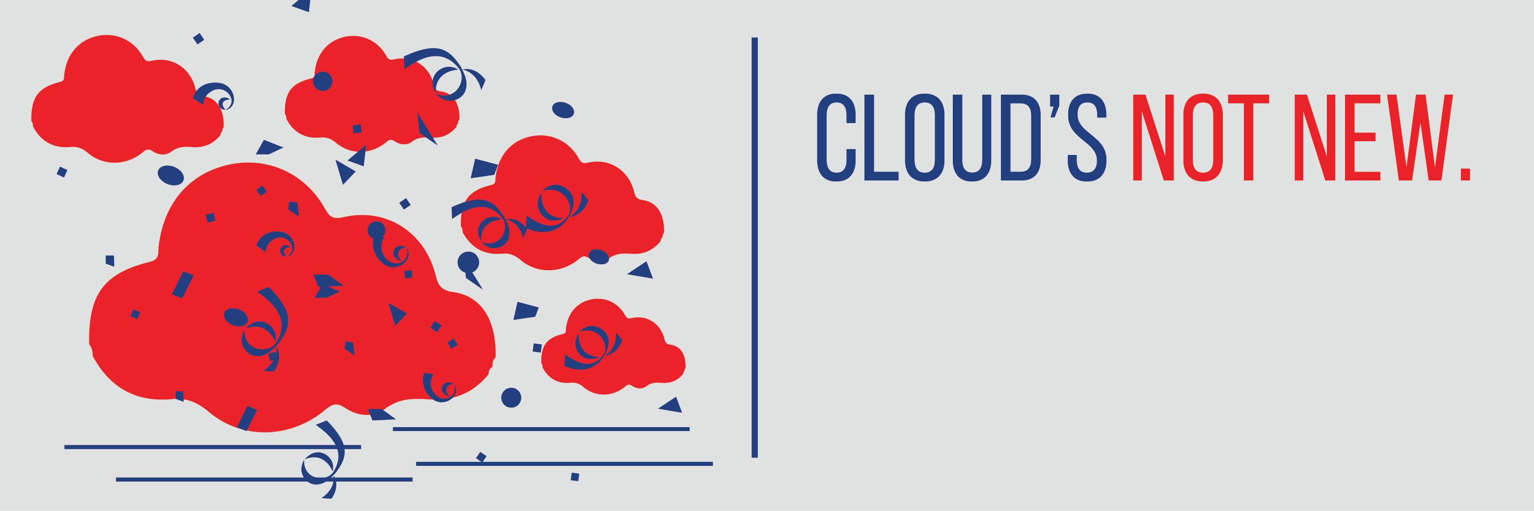 Cloud's not new